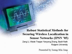 Robust Statistical Methods for Securing Wireless Localization in