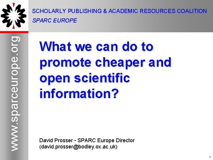 SCHOLARLY PUBLISHING ACADEMIC RESOURCES COALITION www sparceurope org