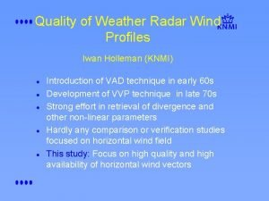 Quality of Weather Radar Wind Profiles Iwan Holleman