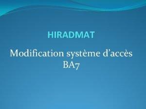 HIRADMAT Modification systme daccs BA 7 But Sectorisation