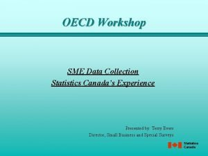 OECD Workshop SME Data Collection Statistics Canadas Experience