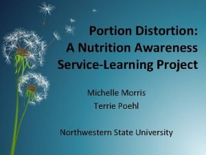 Portion Distortion A Nutrition Awareness ServiceLearning Project Michelle