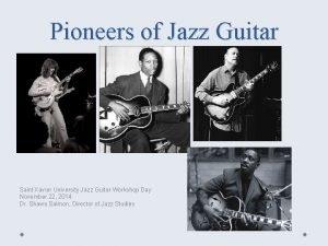 Pioneers of Jazz Guitar Saint Xavier University Jazz