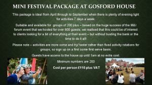 MINI FESTIVAL PACKAGE AT GOSFORD HOUSE This package