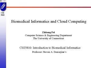 CSE 5810 Biomedical Informatics and Cloud Computing Zhitong