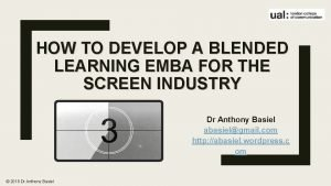 HOW TO DEVELOP A BLENDED LEARNING EMBA FOR