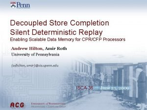 Decoupled Store Completion Silent Deterministic Replay Enabling Scalable