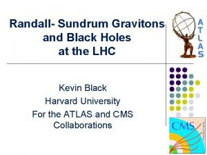 Randall Sundrum Gravitons and Black Holes at the