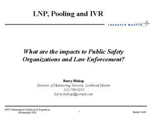 LNP Pooling and IVR What are the impacts