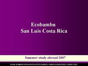 Ecobambu San Luis Costa Rica Summer study abroad