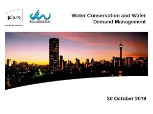Water Conservation and Water Demand Management 30 October
