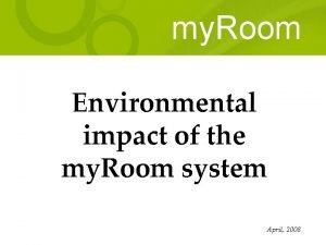 my Room Environmental impact of the my Room
