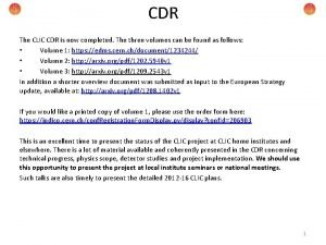 CDR The CLIC CDR is now completed The