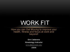 WORK FIT How you can Get Moving to
