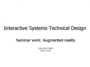 Interactive Systems Technical Design Seminar work Augmented reality