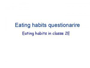 Eating habits questionarire Eating habits in classe 2