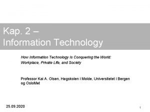 Kap 2 Information Technology How Information Technology Is
