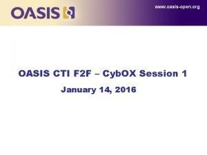 www oasisopen org OASIS CTI F 2 F