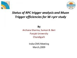 Status of RPC trigger analysis and Muon Trigger