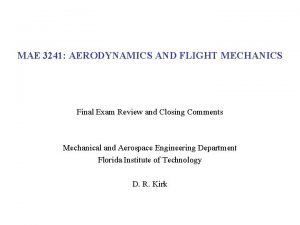 MAE 3241 AERODYNAMICS AND FLIGHT MECHANICS Final Exam