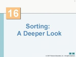 1 16 Sorting A Deeper Look 2007 Pearson