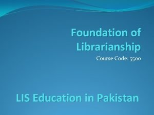 Foundation of Librarianship Course Code 5500 LIS Education