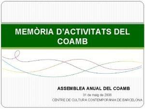 MEMRIA DACTIVITATS DEL COAMB ASSEMBLEA ANUAL DEL COAMB