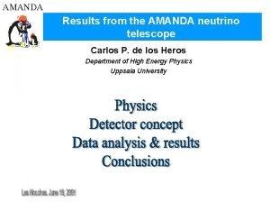 AMANDA Results from the AMANDA neutrino telescope Carlos