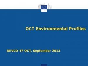 OCT Environmental Profiles DEVCOTF OCT September 2013 Environmental