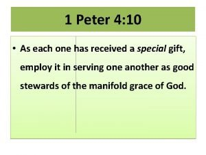 1 Peter 4 10 As each one has