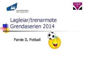 Lagleiartrenarmte Grendaserien 2014 Frde IL Fotball Program for