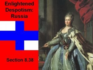 Enlightened Despotism Russia Section 8 38 Introduction Russia