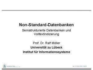 NonStandardDatenbanken Semistrukturierte Datenbanken und Volltextindizierung Prof Dr Ralf