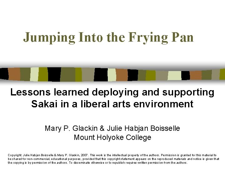 Jumping Into the Frying Pan Lessons learned deploying