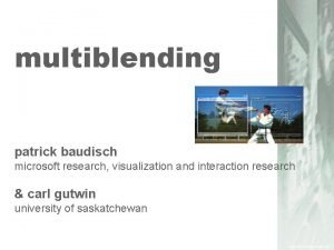 multiblending patrick baudisch microsoft research visualization and interaction