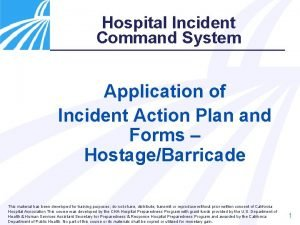 Hospital Incident Command System Application of Incident Action
