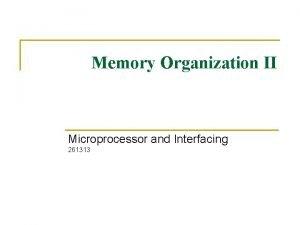 Memory Organization II Microprocessor and Interfacing 261313 PIC