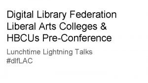 Digital Library Federation Liberal Arts Colleges HBCUs PreConference