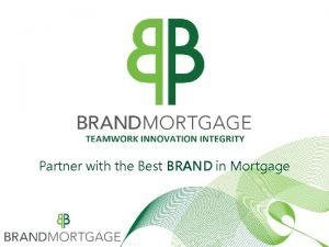 Partner with the Best BRAND in Mortgage Tara