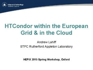 HTCondor within the European Grid in the Cloud
