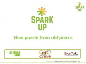 New puzzle from old pieces Spark Up new