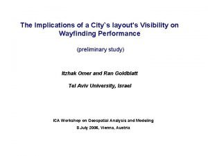 The Implications of a Citys layouts Visibility on