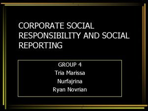CORPORATE SOCIAL RESPONSIBILITY AND SOCIAL REPORTING GROUP 4