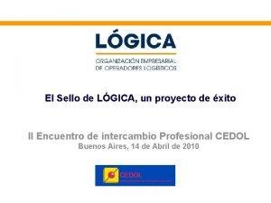 El Sello de LGICA un proyecto de xito