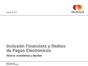 August 19 2013 Inclusin Financiera y Medios de
