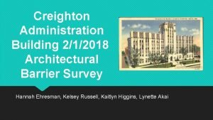 Creighton Administration Building 212018 Architectural Barrier Survey Hannah