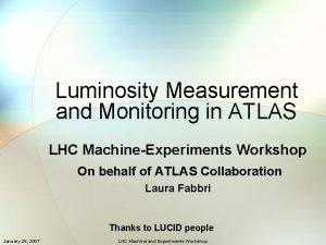 Luminosity Measurement and Monitoring in ATLAS LHC MachineExperiments