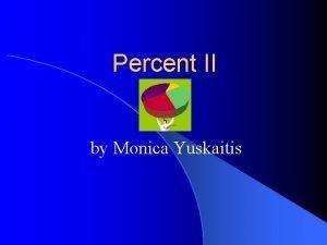 Percent II by Monica Yuskaitis Definition l Percent
