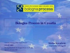 Bologna Process in Croatia Consortia Meeting of the