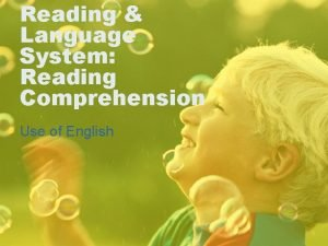 Reading Language System Reading Comprehension Use of English